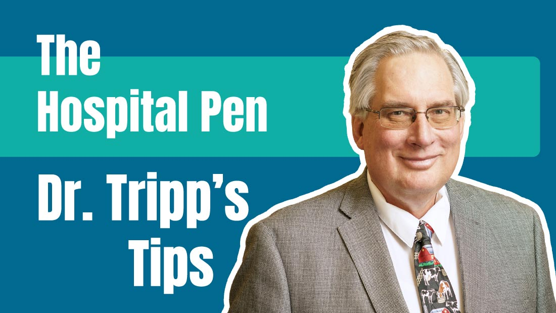 The Hospital Pen: Dr. Tripp's Tips